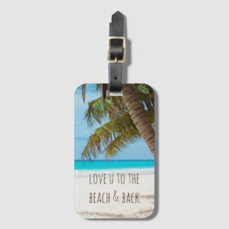Love You to the Beach & Back Luggage Tag