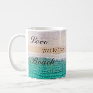 Love You To The Beach & Back Mug
