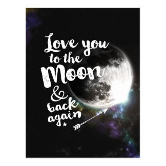 Love you to the Moon and back again • Galaxy Art Postcard