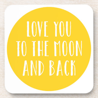 Love you to the moon and back beverage coaster