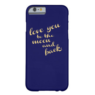 love you to the moon and back - gold writing barely there iPhone 6 case