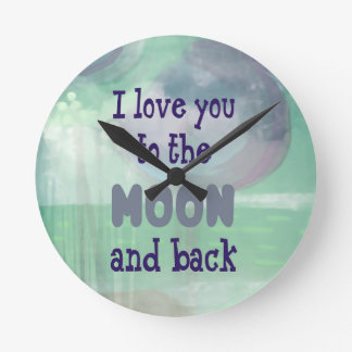 Love You to the Moon and Back Round Clock