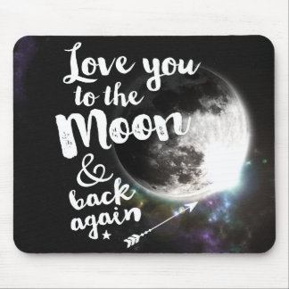 Love you to the Moon & back again • Space Design Mouse Pad