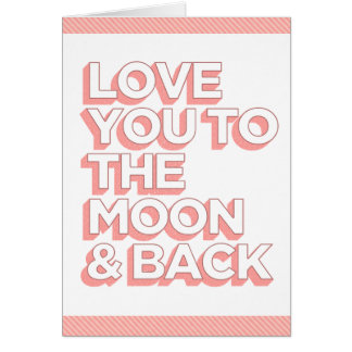 Love You To The Moon & Back Card