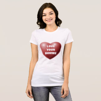 LOVE YOUR DOMME T-Shirt