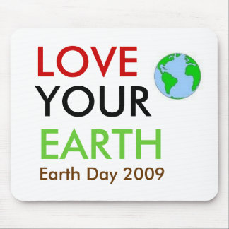 LOVE YOUR EARTH MOUSE PAD
