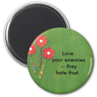 Love your enemies magnet