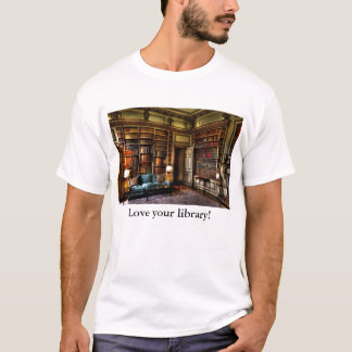 Love your library! T-Shirt