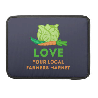 Love Your Local Farmers Market Sleeve For MacBook Pro