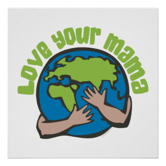 Love Your Mama Posters