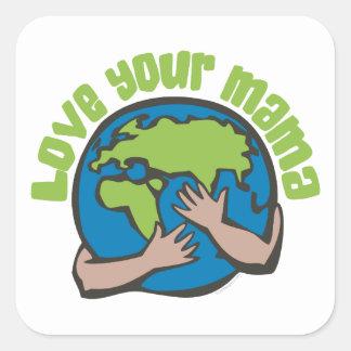 Love Your Mama Square Sticker