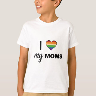 Love Your Moms T-Shirt
