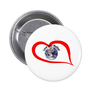Love your mother 3 pinback buttons