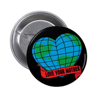 Love Your Mother Buttons