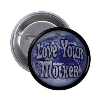 Love Your Mother Pinback Buttons
