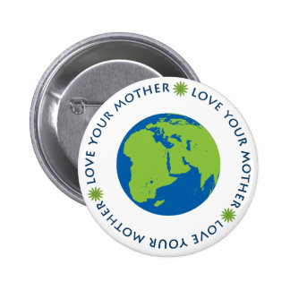 Love Your Mother (Earth) 6 Cm Round Badge