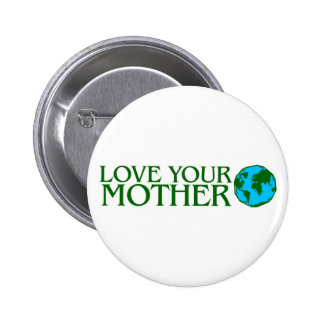 Love Your Mother Earth Pins