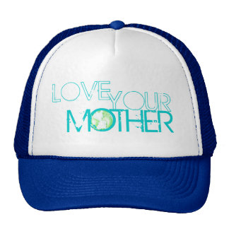 """""""Love Your Mother"""" Earth Trucker Hats"""