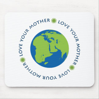 Love Your Mother (Earth) Mouse Pad