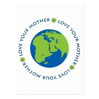 Love Your Mother Earth Post Cards