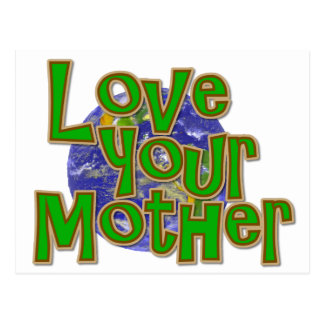 Love Your Mother (Earth)  Save the Planet! Post Card