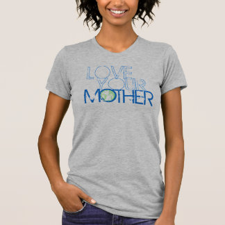 """Love Your Mother""  Earth Vintage (Blue) Tee Shirt"