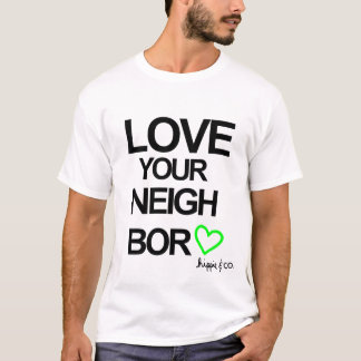 Love Your Neighbor T-Shirt