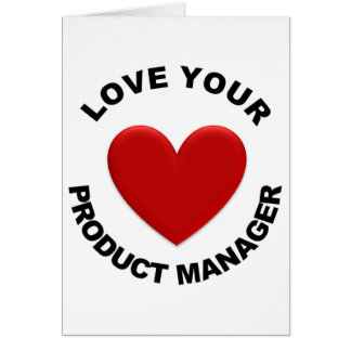 Love Your Product Manager Greeting Card