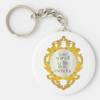 Love Yourself A Little More Everyday Key Chain
