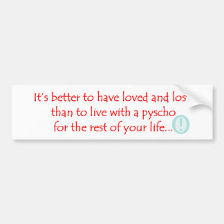 Loved and Lost Car Bumper Sticker