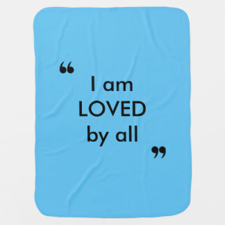 """""""Loved by all"""" Baby Blanket"""
