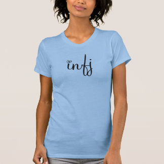 Loved by an Idealist: infj - Customized Tshirt