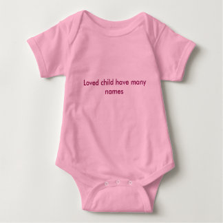 Loved child have many names baby clothing baby bodysuit