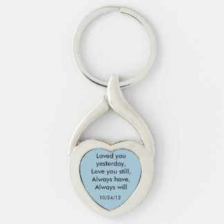 Loved you yesterday, Love you still... Keychain Silver-Colored Twisted Heart Key Ring