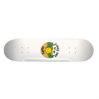Lovely Day to be Happy Skate Board
