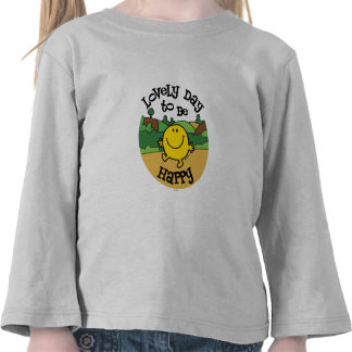 Lovely Day to be Happy T-shirt