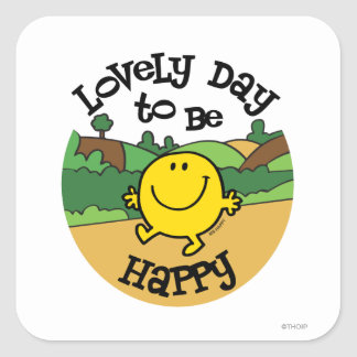 Lovely Day To Be Mr. Happy Square Sticker