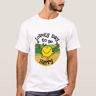Lovely Day To Be Mr. Happy T-Shirt
