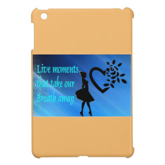 Lovely iPad Mini case -Live Moments
