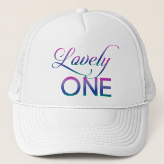 Lovely One Trucker Hat