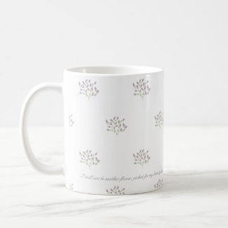 Lovely white mug with flowers and a quote
