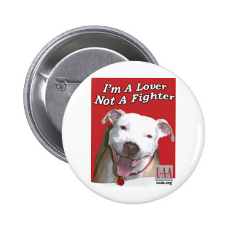 LOVER NOT A FIGHTER BUTTON