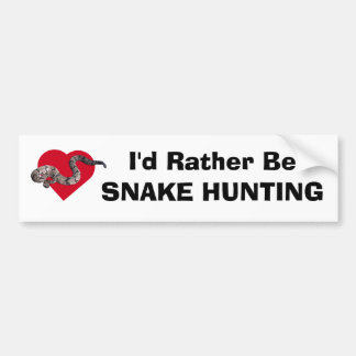 loverattlers, I'd Rather BeSNAKE HUNTING Bumper Sticker