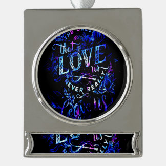 Lover's Dream of the Ones that Love Us Silver Plated Banner Ornament