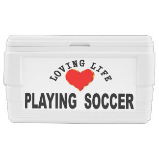 Loving Life Playing Soccer Cooler