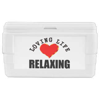 Loving Life Relaxing Ice Chest