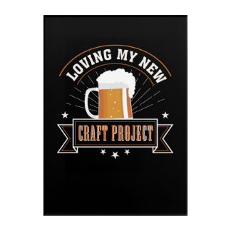 Loving New Project Craft Beer Drinking Acrylic Print