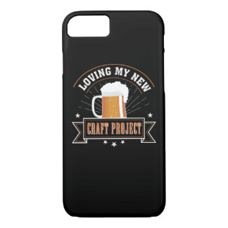 Loving New Project Craft Beer Drinking iPhone 8/7 Case