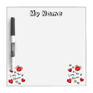 Loving You Always Hearts Dry Erase Board
