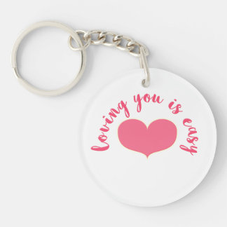 Loving you is easy  Romantic Quote Valentine's Day Key Ring